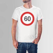 60 születésnap? Haverodnak vagy a szerettednek? Lepd meg egy figyelemfelkeltő sebességkorlátozó tábla mintával a T-shirts.hu webshopjából.